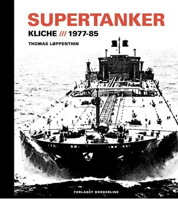 Supertanker – Kliché, 1977-85 Thomas Løppenthin 9788797168103