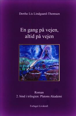 En gang på vejen, altid på vejen Dorthe Lis Lindgaard-Thomsen 9788799572663