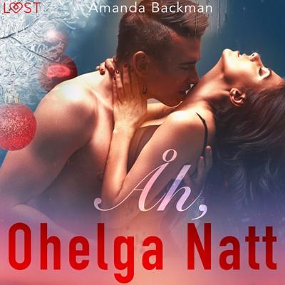 Åh, ohelga natt - erotisk julnovell Amanda Backman 9788726394702