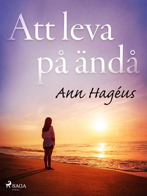 Att leva på ändå Ann Hagéus 9788726320435