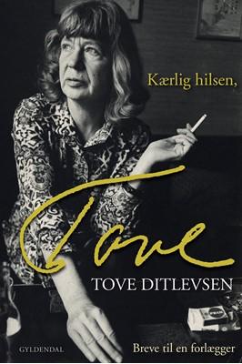 Kærlig hilsen, Tove Tove Ditlevsen 9788702297973
