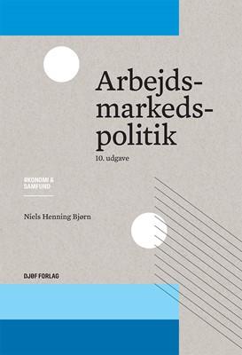 Arbejdsmarkedspolitik Niels Henning Bjørn 9788757444612