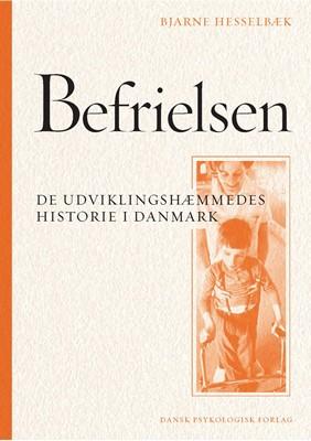 Befrielsen. De udviklingshæmmedes historie i Danmark Bjarne Hesselbæk 9788771586671