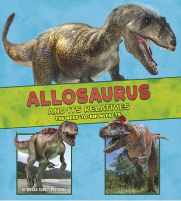 Allosaurus and Its Relatives Megan Cooley Peterson 9781474728256