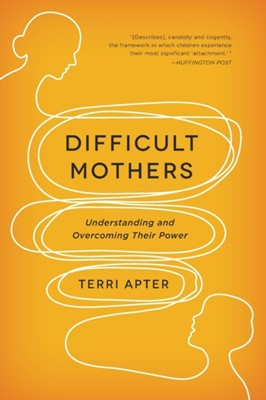 Difficult Mothers Terri Apter 9780393345445
