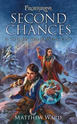 Frostgrave: Second Chances Matthew Ward 9781472824646