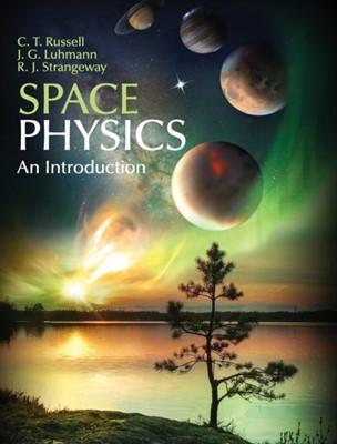 Space Physics R. J. Strangeway, C. T. Russell, Janet Luhmann 9781107098824