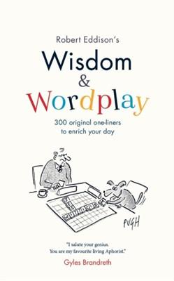 Wisdom & Wordplay Robert Eddison 9781912256266