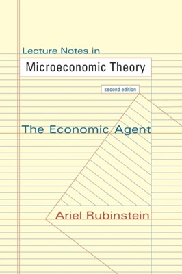 Lecture Notes in Microeconomic Theory Ariel Rubinstein 9780691154138