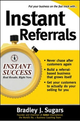 Instant Referrals Bradley J. Sugars 9780071466677