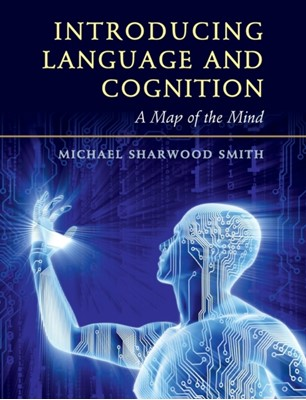 Introducing Language and Cognition Michael Sharwood-Smith 9781316606704