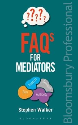 FAQs for Mediators Stephen Walker 9781526500854