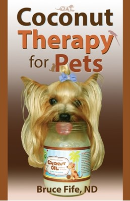 Coconut Therapy for Pets Bruce Fife 9780941599955