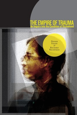 The Empire of Trauma Didier Fassin, Richard Rechtman 9780691137537