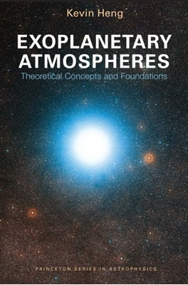 Exoplanetary Atmospheres Kevin Heng 9780691166988