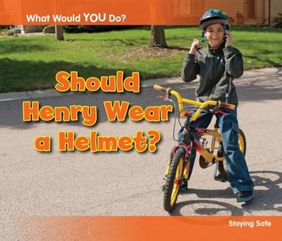 Should Henry Wear a Helmet? Rebecca Rissman 9781406253399
