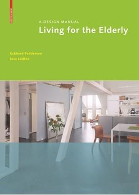 Living for the Elderly Insa Ludtke, Eckhard Feddersen 9783034601078