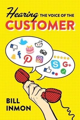 Hearing the Voice of the Customer Bill Inmon 9781634623315