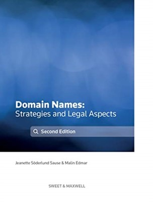 Domain Names - Strategies and Legal Aspects Malin Edmar, Jeanette Soderlund Sause 9780414066847