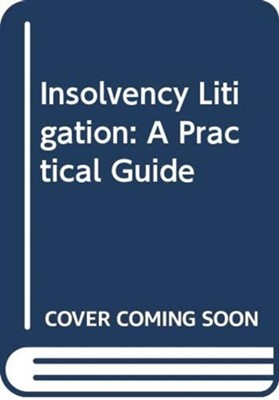 Insolvency Litigation: A Practical Guide Sarah McLennan, Adam Deacock 9780414066366