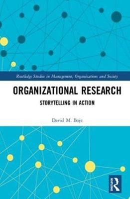 Organizational Research David M. (New Mexico State University Boje 9781138636675