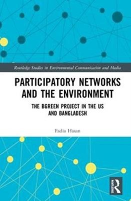 Participatory Networks and the Environment Fadia (University of Massachusetts Hasan 9781138234734
