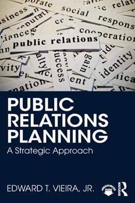 Public Relations Planning Jr. Vieira 9781138105171