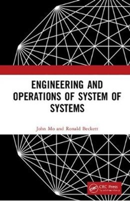 Engineering and Operations of System of Systems Ronald (The Reinvention Network/Swinburne University of Technology Beckett, John (School of Aerospace Mo 9781138634732