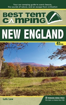Best Tent Camping: New England Lafe Low 9781634041935