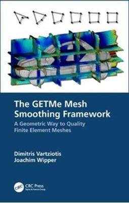 The GETMe Mesh Smoothing Framework Joachim Wipper, Dimitris P. (NIKI Digital Engineering Vartziotis 9780367023423