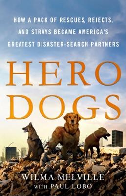 Hero Dogs Wilma Melville, Paul Lobo 9781250179913
