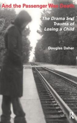 And the Passenger Was Death Douglas Daher 9780415785730