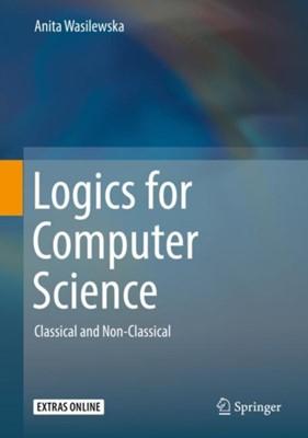 Logics for Computer Science Anita Wasilewska 9783319925905