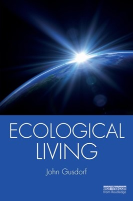 Ecological Living John Gusdorf 9780367001865
