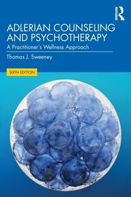 Adlerian Counseling and Psychotherapy Thomas J. (Ohio University Sweeney 9781138478954
