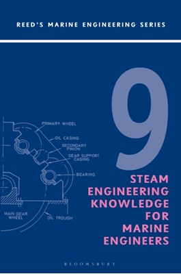 Reeds Vol 9: Steam Engineering Knowledge for Marine Engineers Thomas D. Morton 9781472968814