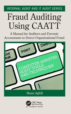 Fraud Auditing Using CAATT Shaun Aghili 9780367145613