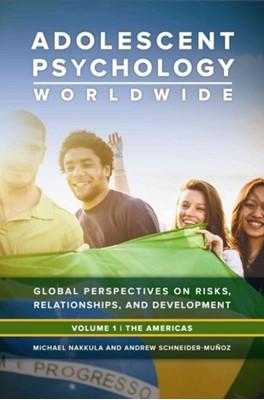 Adolescent Psychology in Today's World [3 volumes] Michael J. Nakkula, Andrew Schneider-Munoz 9781440830396