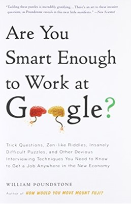 Are You Smart Enough to Work at Google? William Poundstone 9780316099981