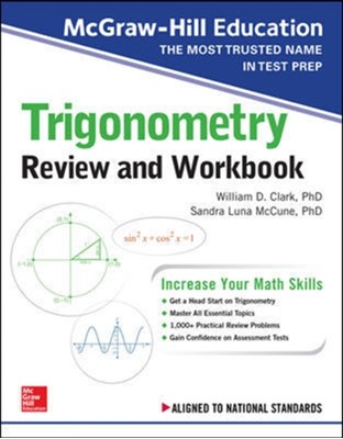 McGraw-Hill Education Trigonometry Review and Workbook Sandra Luna McCune, William D. Clark 9781260128925