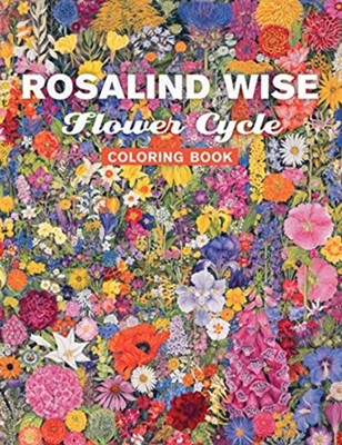 Rosalind Wise Flower Cycle Coloring Book  9780764986659
