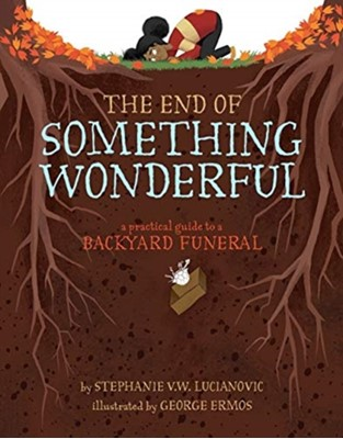 The End of Something Wonderful Stephanie V.W. Lucianovic 9781454932116