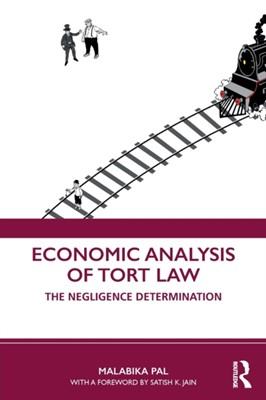 Economic Analysis of Tort Law Malabika (Department of Economics Pal 9780367348311