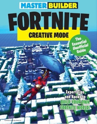 Master Builder Fortnite -- Creative Mode Triumph Books 9781629377384