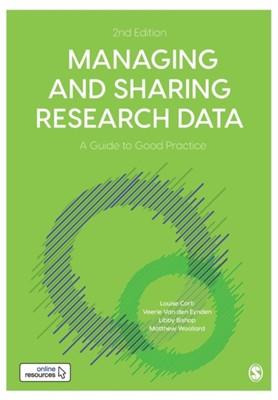 Managing and Sharing Research Data Libby Bishop, Veerle van den Eynden, Matthew Woollard, Louise Corti 9781526460264