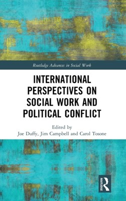 International Perspectives on Social Work and Political Conflict  9781138557307