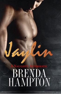 Jaylin: A Naughty Aftermath Brenda Hampton 9781622862191