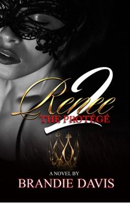 Renee 2: The Protege Brandie Davis 9781622861903