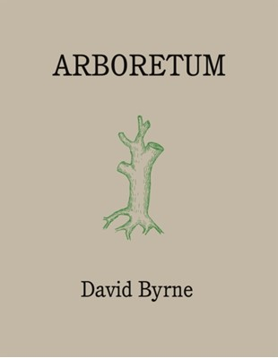 Arboretum David Byrne 9781786899507