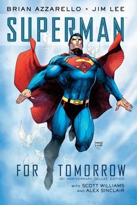 Superman: For Tomorrow 15th Anniversary Deluxe Edition Jim Lee, Brian Azzarello 9781401295158